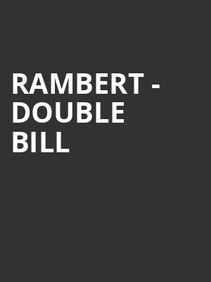 Rambert - Double Bill at Sadlers Wells Theatre