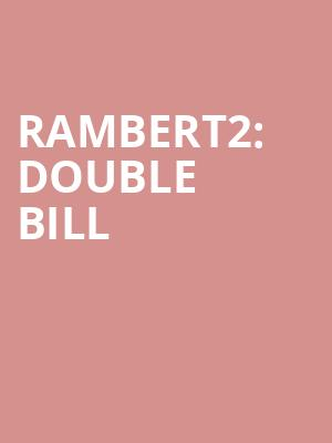 Rambert2: Double Bill at Sadlers Wells Theatre
