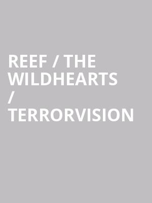 Reef / The Wildhearts / Terrorvision at Eventim Hammersmith Apollo