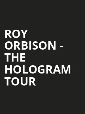 Roy Orbison - The Hologram Tour at Eventim Hammersmith Apollo