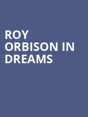 Roy Orbison in Dreams at Eventim Hammersmith Apollo