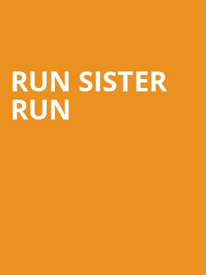 Run Sister Run at Soho Theatre