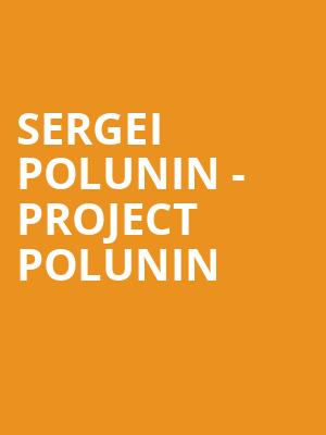 Sergei Polunin - Project Polunin at London Coliseum