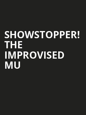 Showstopper! The Improvised Mu at Lyric Theatre