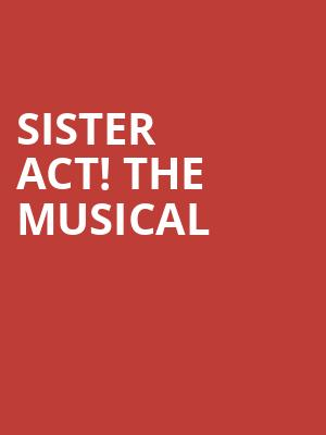 Sister Act! The Musical at Eventim Hammersmith Apollo