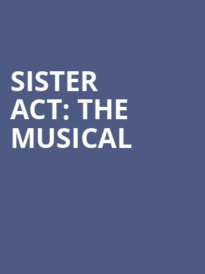 Sister Act: The Musical at Eventim Hammersmith Apollo