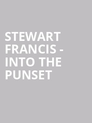 Stewart Francis - Into the Punset at Eventim Hammersmith Apollo