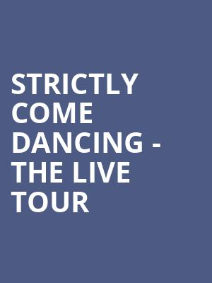 Strictly Come Dancing - The Live Tour at O2 Arena