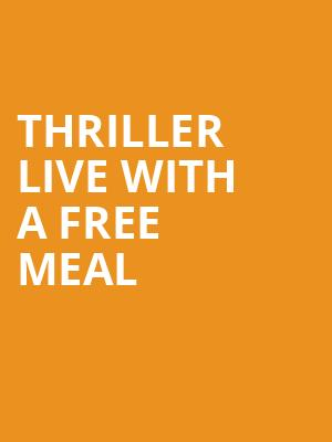THRILLER LIVE with a Free Meal at Lyric Theatre