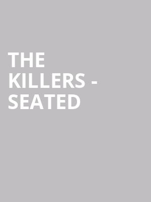 The Killers - Seated at O2 Arena