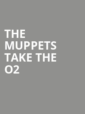 The Muppets Take The O2 at O2 Arena