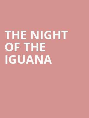 The Night Of The Iguana at Noel Coward Theatre