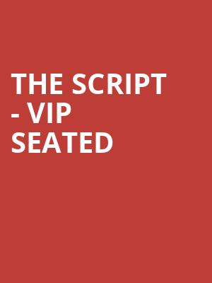 The Script - VIP Seated at O2 Arena