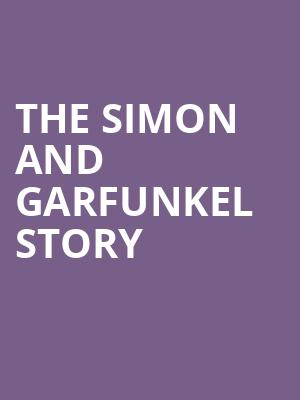 The Simon and Garfunkel Story at Lyric Theatre