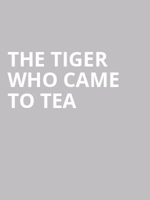 The Tiger Who Came to Tea at Theatre Royal Haymarket