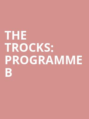 The Trocks: Programme B at Peacock Theatre