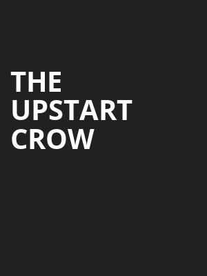 The Upstart Crow at Gielgud Theatre
