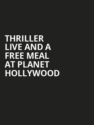 Thriller Live and a Free Meal at Planet Hollywood at Lyric Theatre