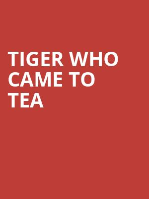Tiger Who Came to Tea at Theatre Royal Haymarket