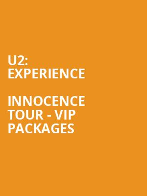 U2: eXPERIENCE + iNNOCENCE Tour - VIP Packages at O2 Arena