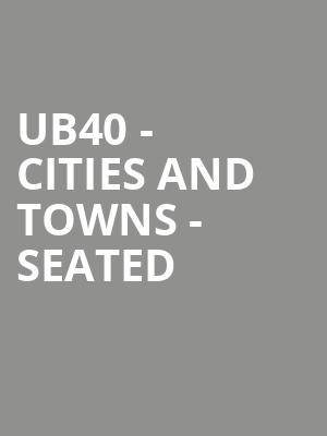 UB40 - Cities and Towns - Seated at Eventim Hammersmith Apollo