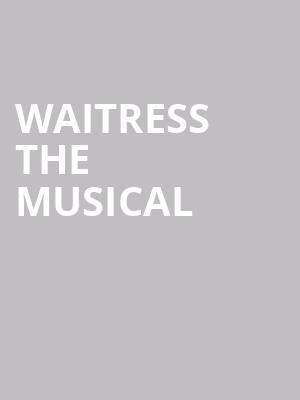 Waitress the Musical at Adelphi Theatre