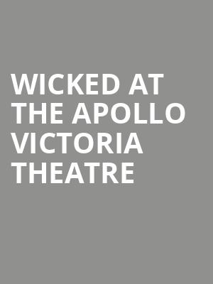 Wicked at the Apollo Victoria Theatre & Dinner at Jamie's Italian - Victoria at Apollo Victoria Theatre