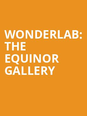 Wonderlab: The Equinor Gallery at Science Museum