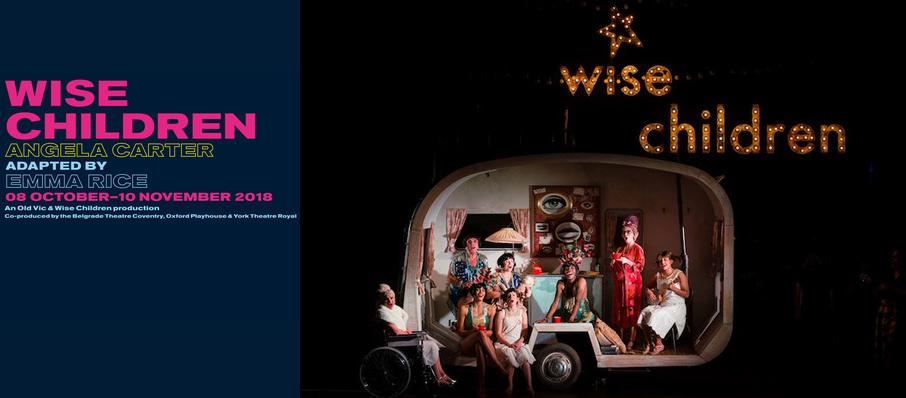 Wise Children, Old Vic Theatre, London